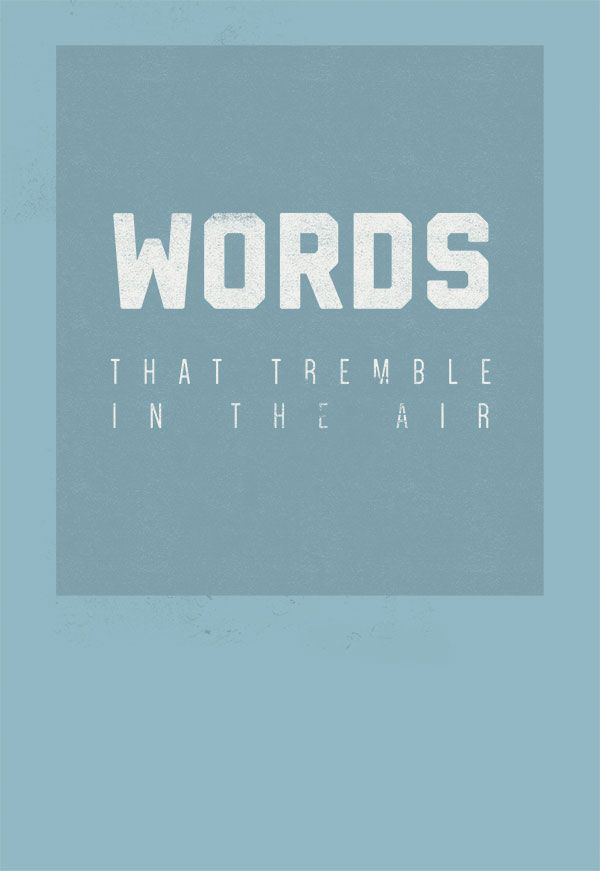 #apostereveryday / 035 / Words that tremble in the air