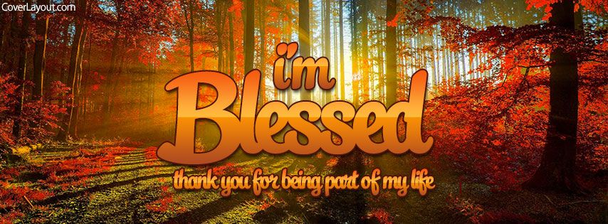 I'm Blessed Thanks For Being Part Of My Life Facebook