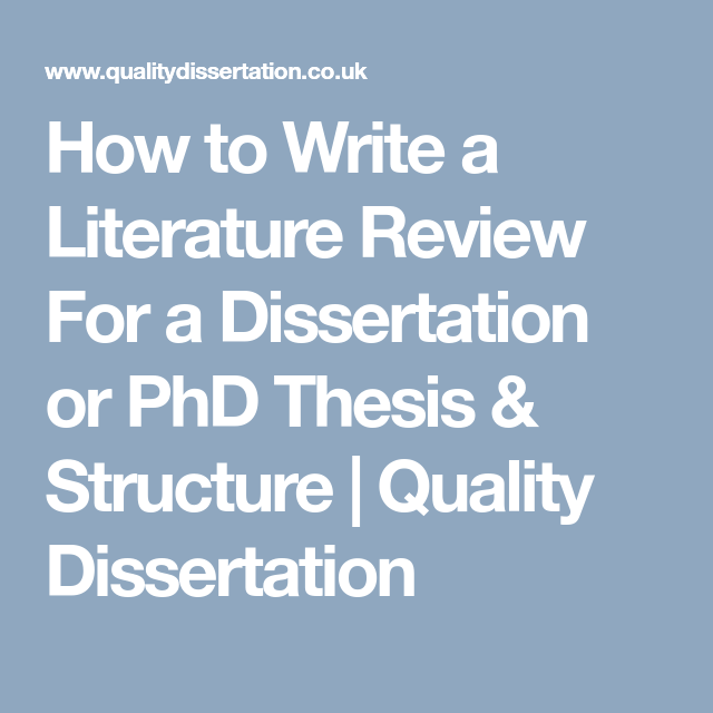 How To Write A Literature Review For Dissertation Or Phd Thesi Structure Quality Struktur