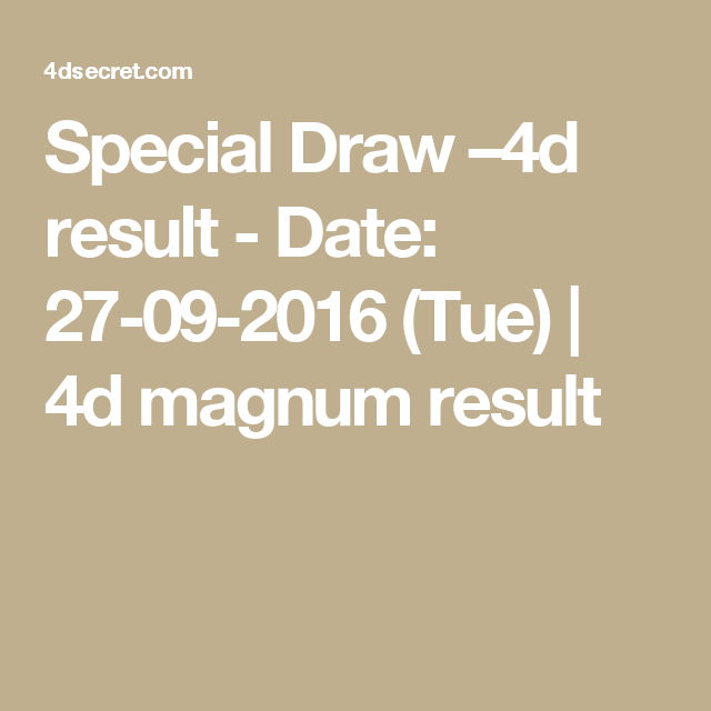 Special Draw –4d result - Date: 27-09-2016 (Tue) | 4d magnum result