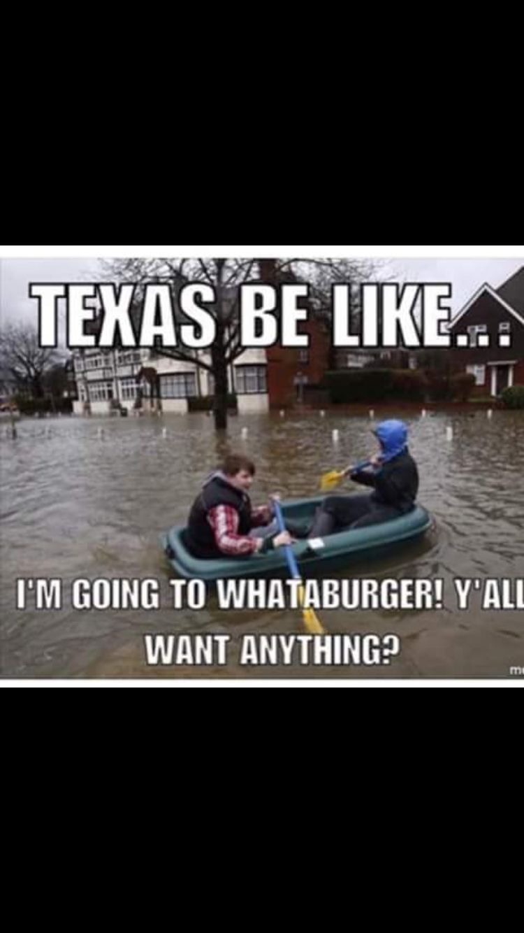 Texas Flood Texas Weather Texas Quotes Texas Humor