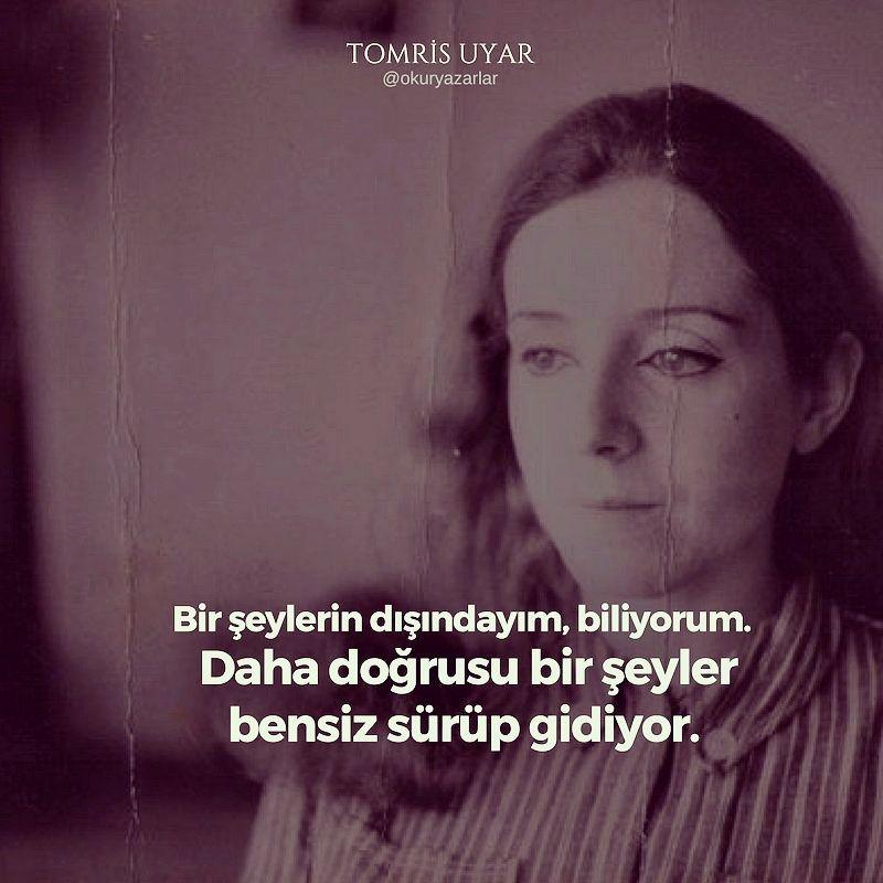Tomris Uyar şairlerden Yazarlardan Pinterest Quotes Cool