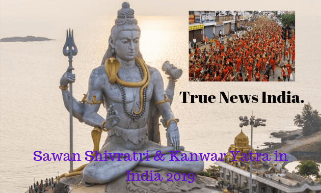 Sawan Shivratri & Kanwar Yatra in India 2019 Lord Shiva