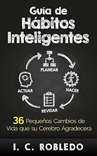 Libros en español - Gua de Hbitos Inteligentes 36 Pequeos Cambios de Vida que su Cerebro Agradecer Spanish Edition -- See this great product.