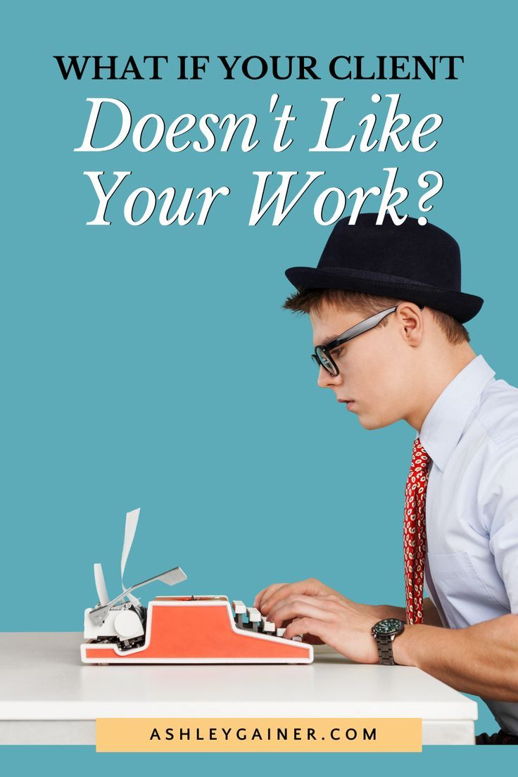 What Happens When a Client Doesn't Like Your Work — Ashley