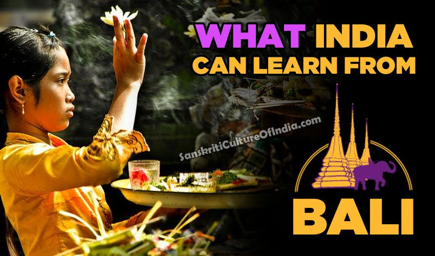 What India Can Learn From Bali  http://www.sanskritimagazine.com/history/what-india-can-learn-from-bali/