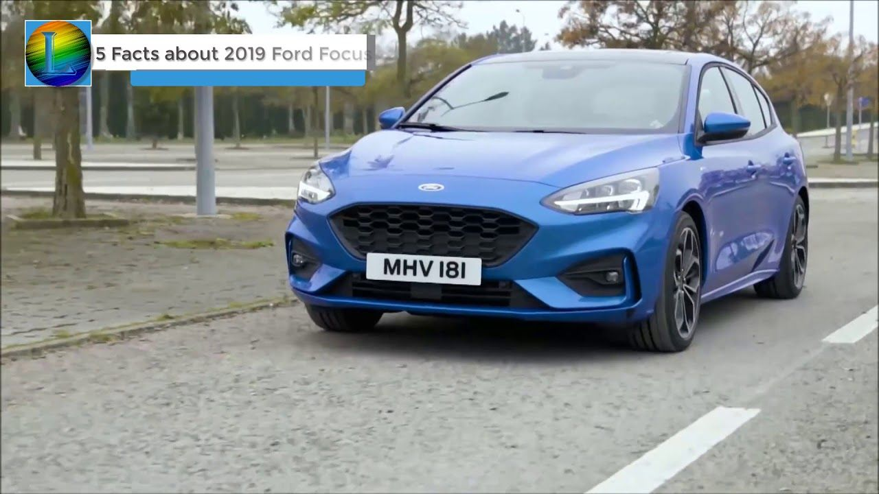 5 Facts About 2019 Ford Focus You Need To Know Lastest News