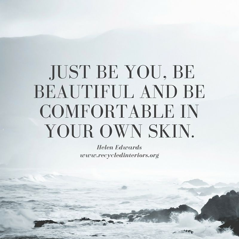 Why You Must Be Comfortable In Your Own Skin Motivation