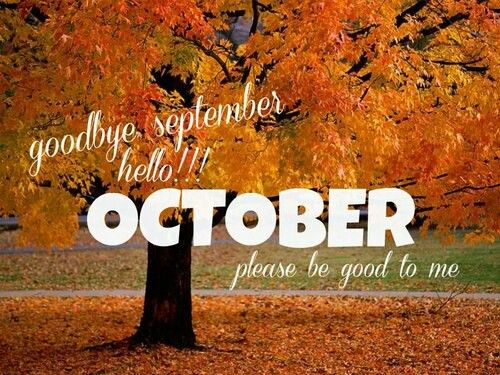 Hello October..please be good to me..L.Loe | Live,Laugh ...