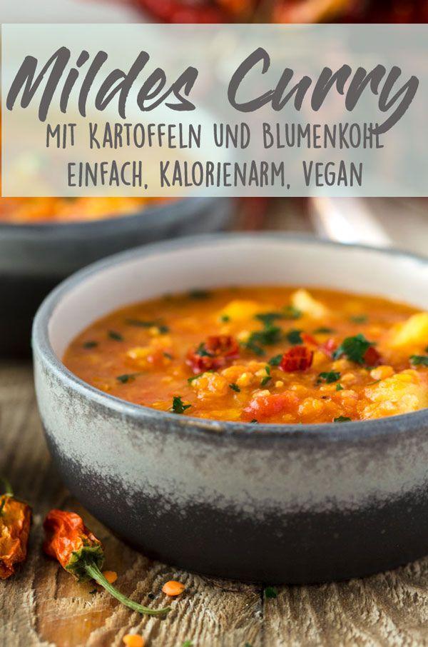 Dieses Curry mit Linsen, Kartoffeln und Blumenkohl ist ganz mild und sehr einfach zubereitet. Super auch auf Vorrat zu kochen, kalorienarm und vegan. #kalorienarm #vegan #einfach #schnell #curry #rezept #gesund #indianfood