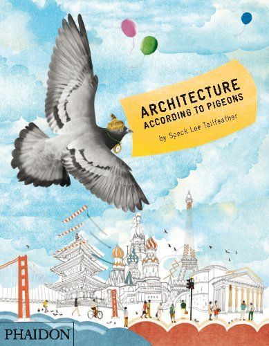 Architecture According to Pigeons: UK Editio by Speck Lee Tailfeather et al., http://www.amazon.co.uk/dp/071486353X/ref=cm_sw_r_pi_dp_8Eohtb0GZS1S8