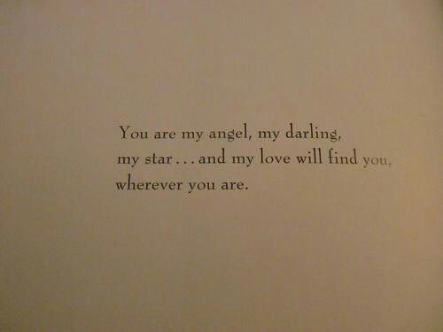 You Are My Angel My Darling My Starand My Love Will Find You