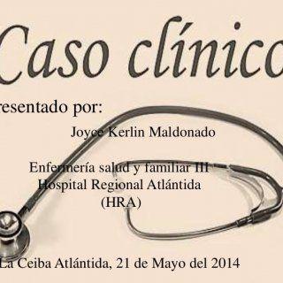 Presentado por: Joyce Kerlin Maldonado Enfermería salud y familiar III Hospital Regional Atlántida (HRA) La Ceiba Atlántida, 21 de Mayo del 2014   I. INTR. http://slidehot.com/resources/caso-clinico-diabetes-mellitus-tipo-ii.12876/