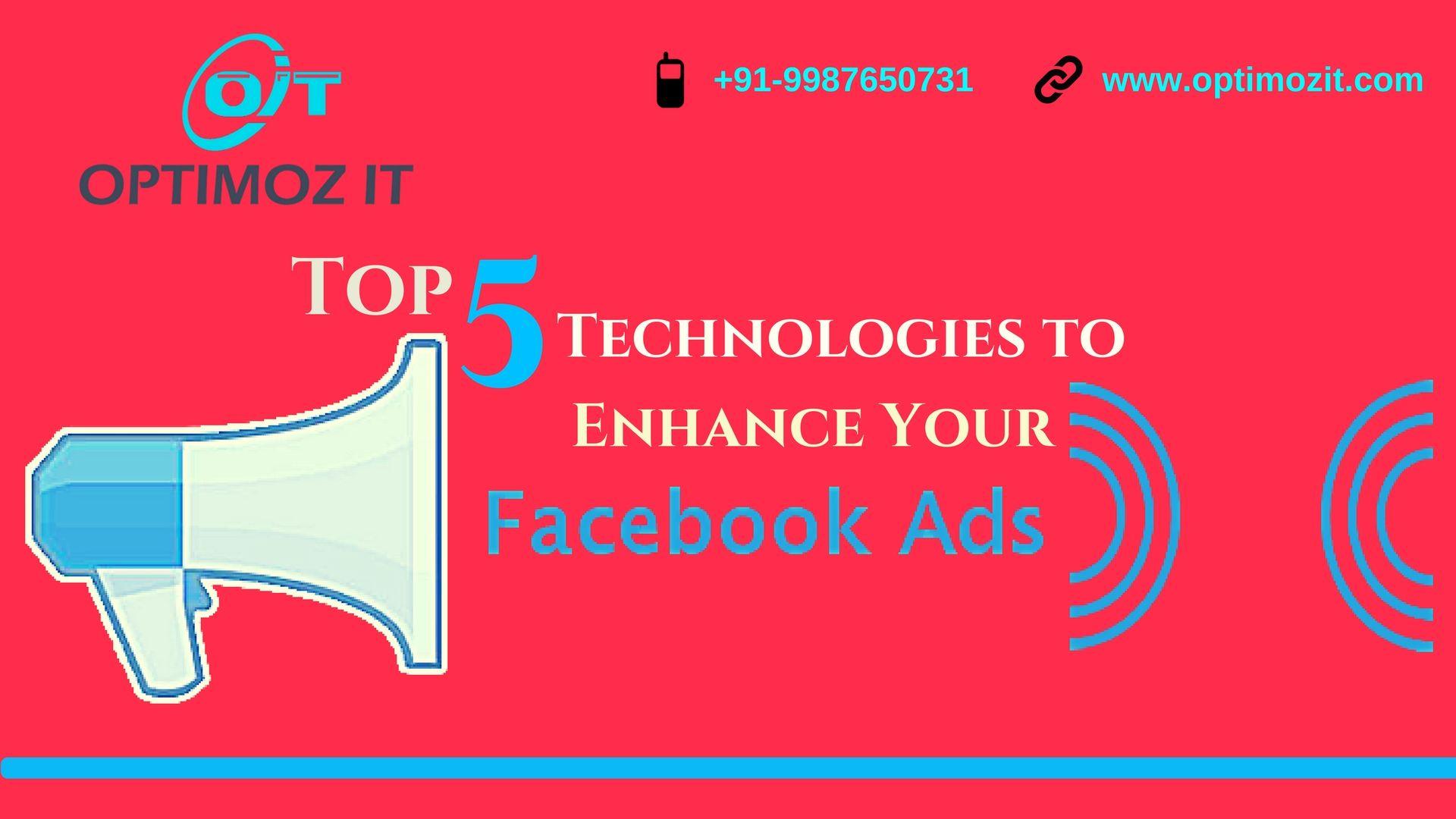 Facebook Ads - Top 5 Technologies to Enhance Facebook Ads ...