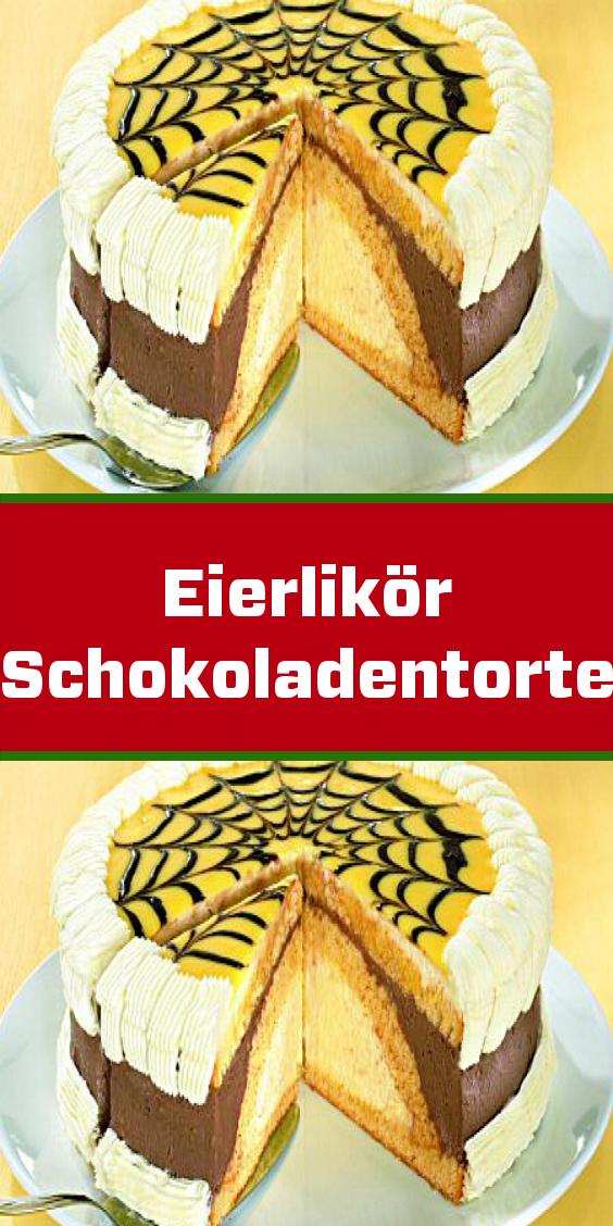 Eierlikor Schokoladentorte Schokoladen Torte Schokoladentorte Kuchen Ideen