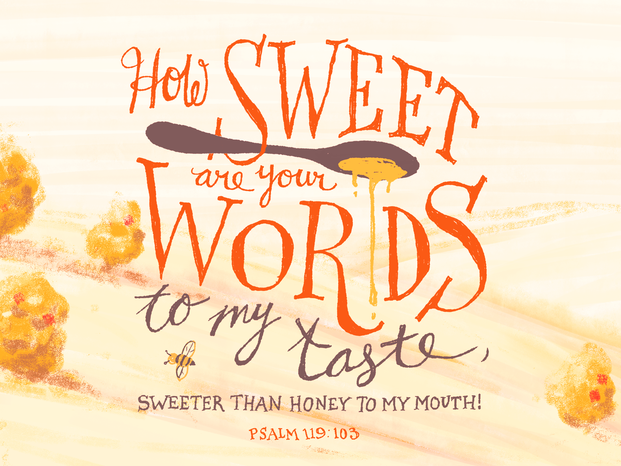 How Sweet Are Your Words To My Taste Sweeter Than Honey