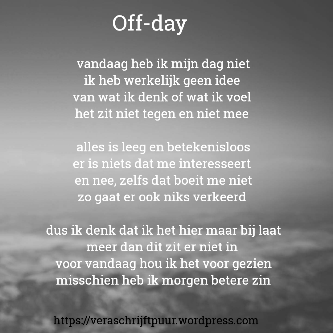 Citaten Angst Word : Off day gedichten teksten en spreuken