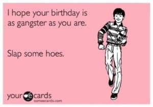 Slutbag Bday Funny Happy Birthday Meme Funny Happy Birthday Pictures Inappropriate Birthday Memes