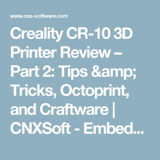 Creality CR-10 3D Printer Review – Part 2: Tips & Tricks