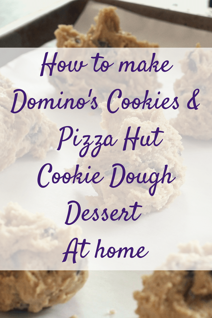 How to make Domino\'s Cookies and Pizza Hut Cookie Dough at home ...