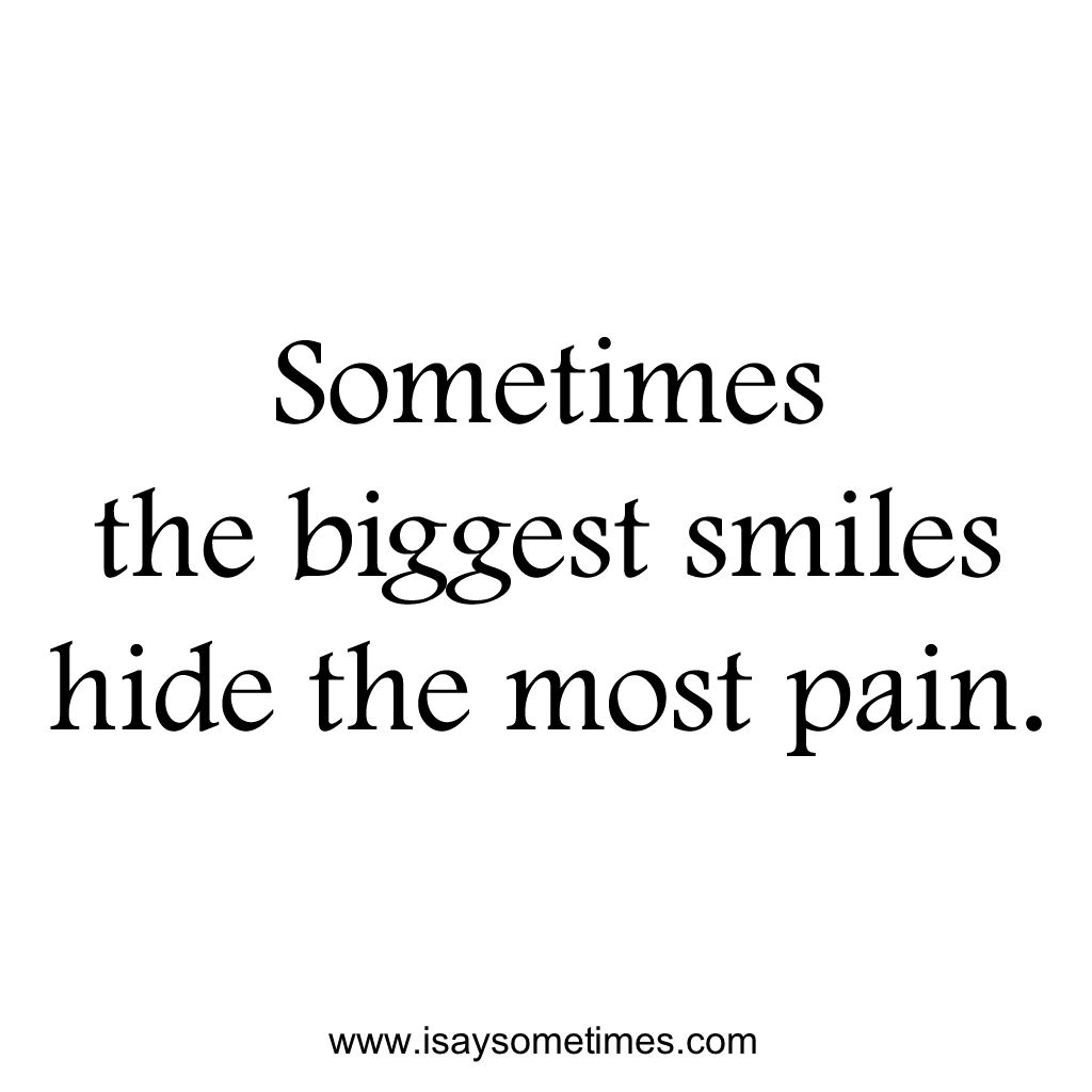 Sometimes The Biggest Smiles Hide The Most Pain Inspiration