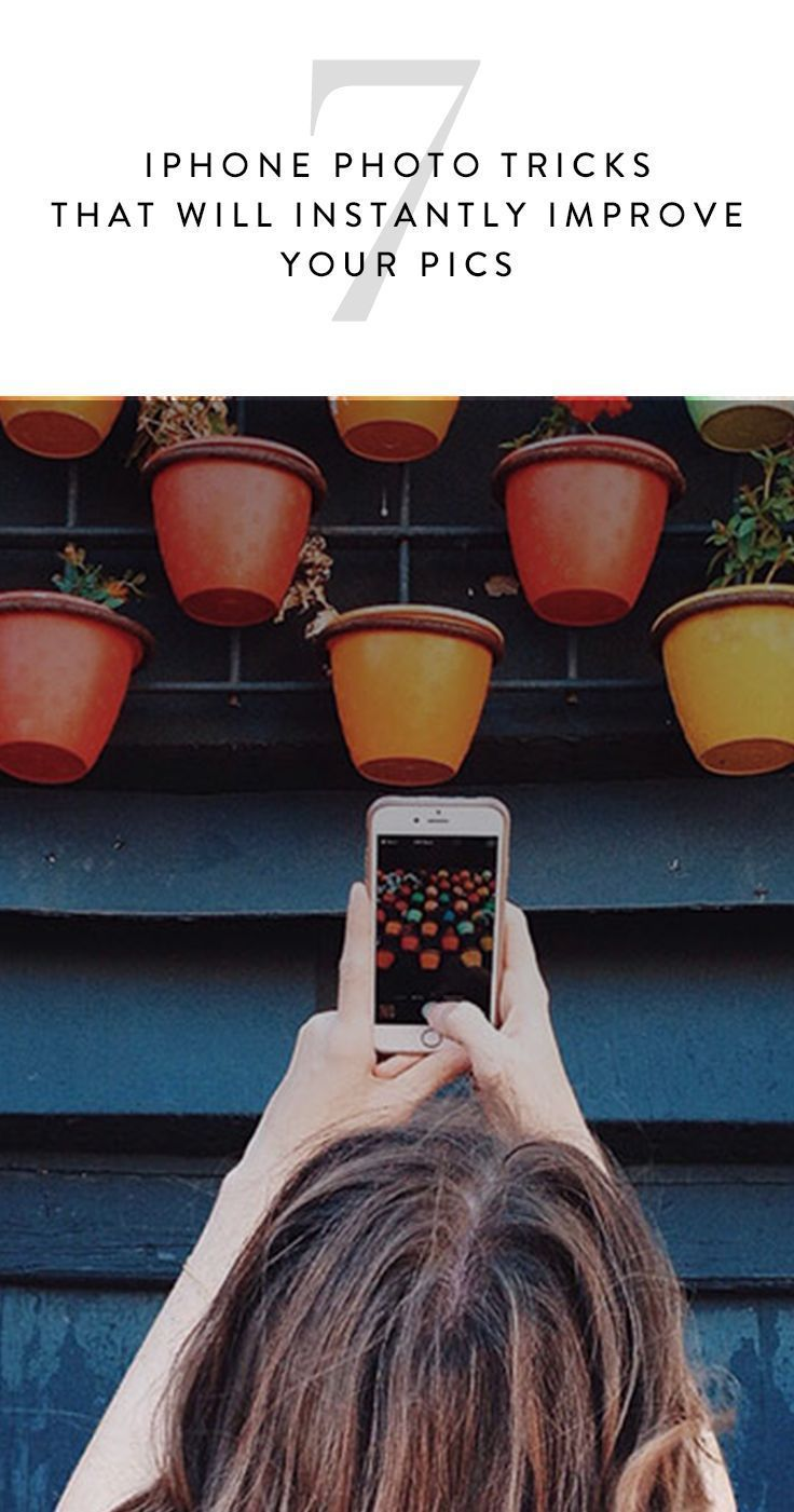 7 IPhone Photo Tricks That Will Instantly Improve Your