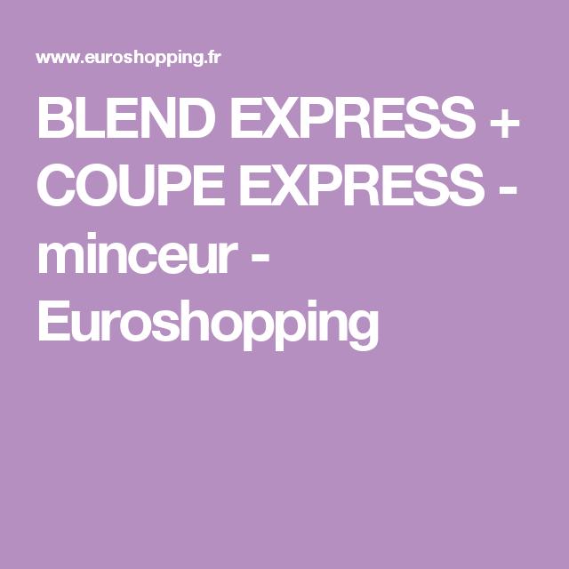 BLEND EXPRESS + COUPE EXPRESS - minceur - Euroshopping ...