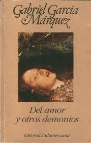 Del amor y otros demonios. Gabriel García Márquez.