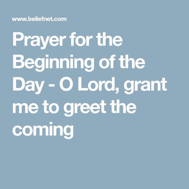 Prayer for the beginning of the day o lord grant me to greet the prayer for the beginning of the day o lord grant me to greet the m4hsunfo