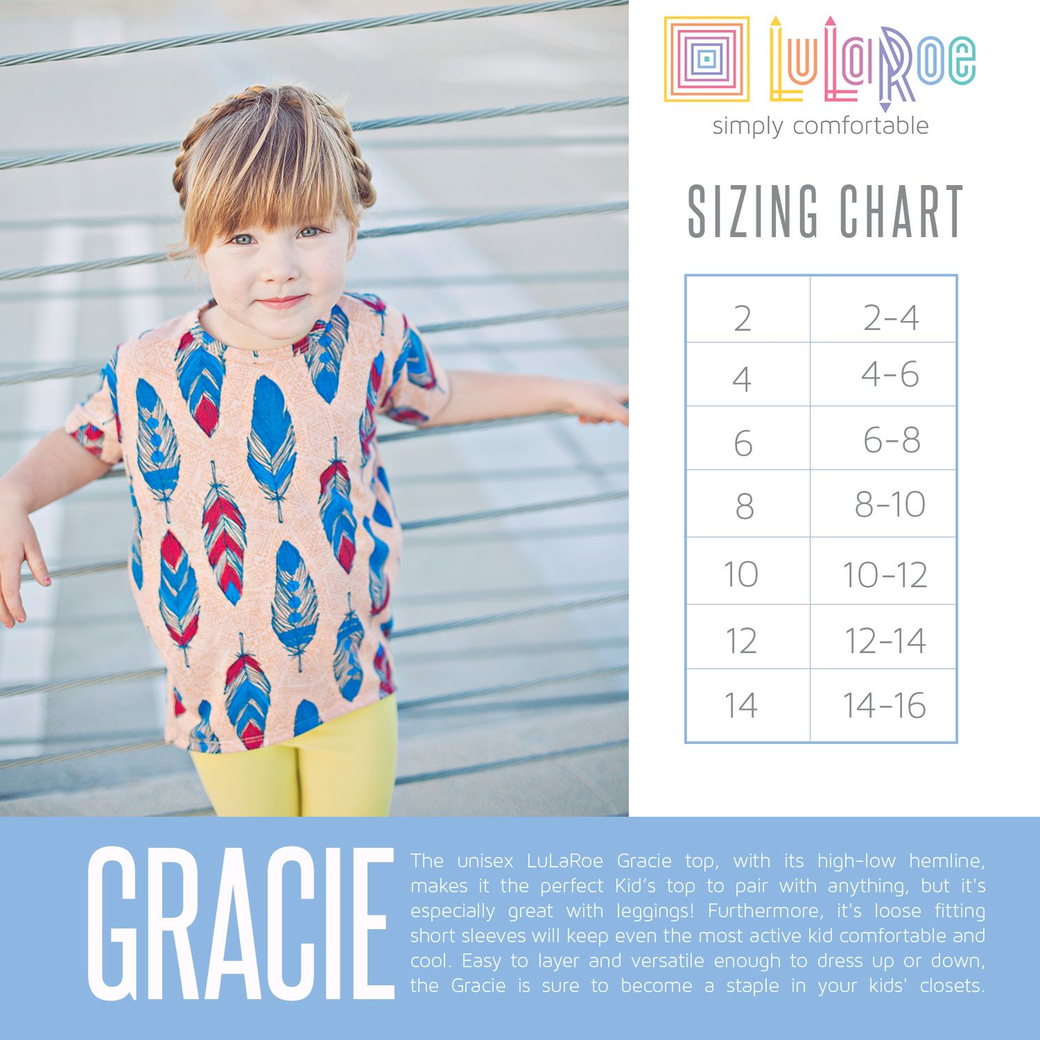 b1de442b5f74a The unisex LuLaRoe Gracie top, with its high-low hemline, makes it the  perfect kids top to pair with anything, but it's especially great with  leggings!