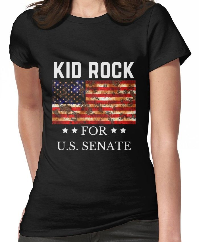 f0d1913e2 Kid Rock for U.S. Senate 2018 | Fitted T-Shirt | Products | Kid rock ...