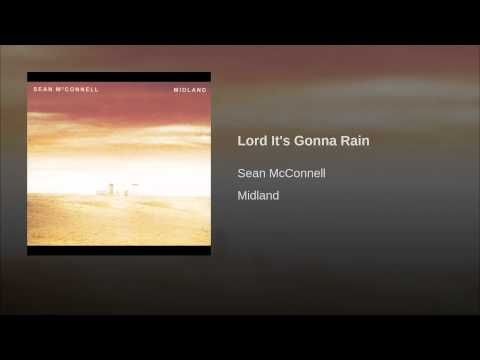 Lord It S Gonna Rain Sean Mcconnell Rain Lord Songs