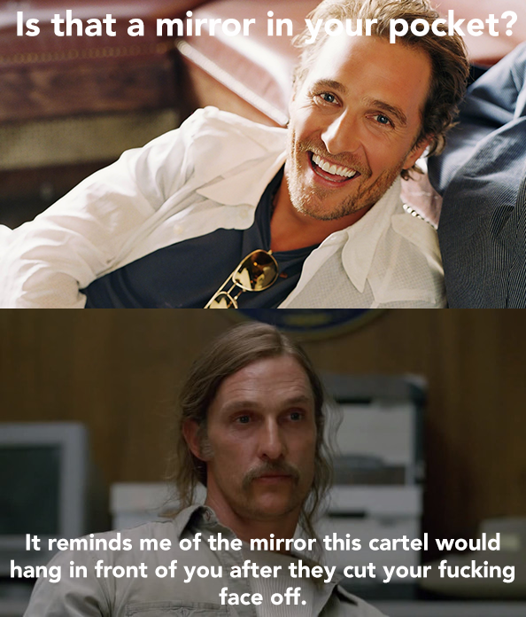 True Detective Hbo Rust Cohle Matthew Mcconaughey Pickup Lines | someecards.com