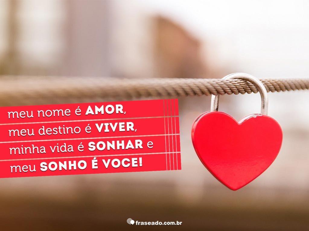 Meu Nome é Amor Amor Love Frases E Amor