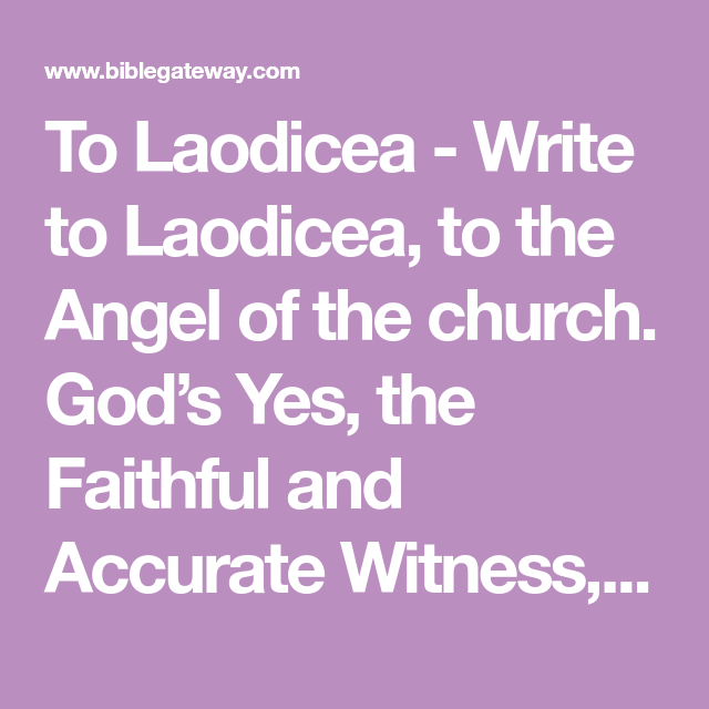 To Laodicea Write to Laodicea, to the Angel of the
