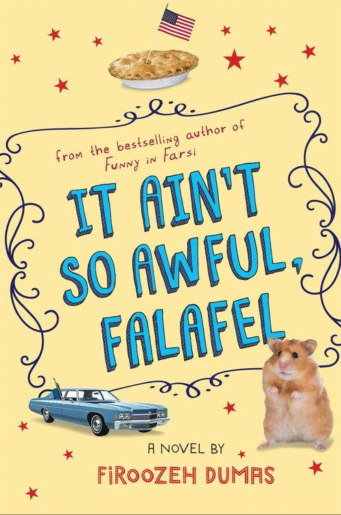 On Shelves Now: IT AIN'T SO AWFUL, FALAFEL by Firoozeh Dumas | Kids Read in Colour