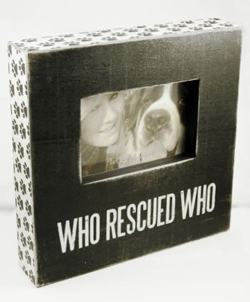 Who Rescued Who Picture Frame Perfect For Any Rescue Pet Parent