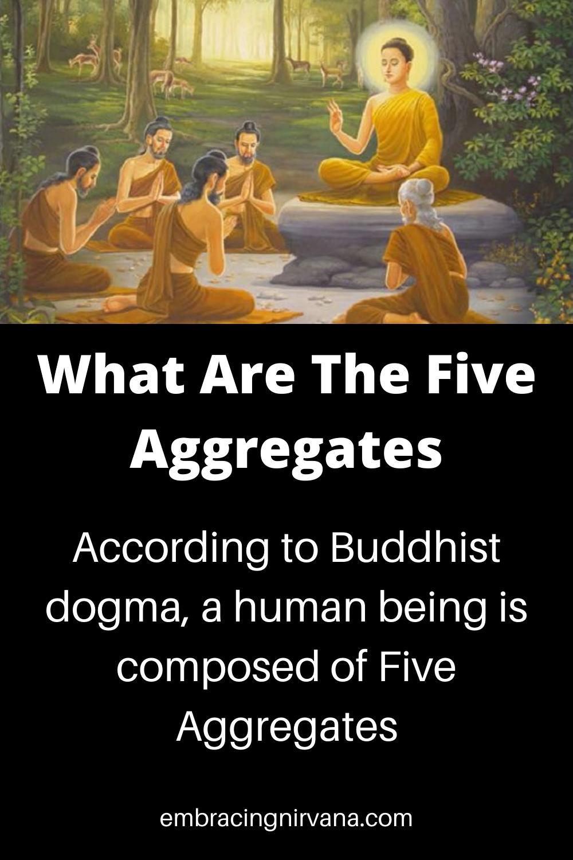 The Five Aggregates Buddha Teachings Buddhist Teachings Buddhist Quotes