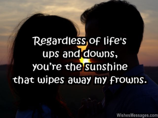 Ups Quote Extraordinary Regardless Of Life's Ups And Downs You're The Sunshine That Wipes
