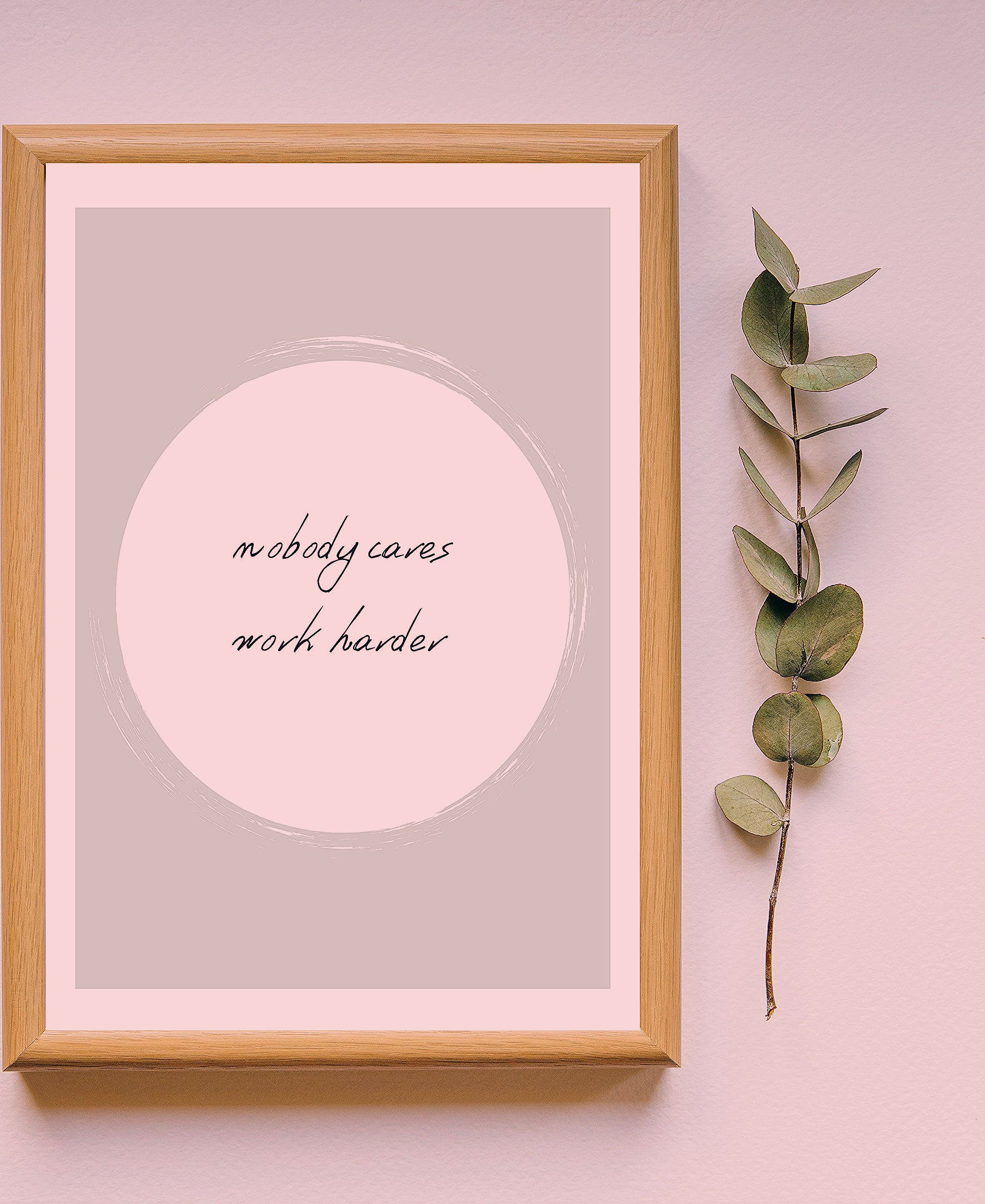 Photo of nobody cares work harder, quote, inspirational, minimal print, poster, typography,digital print