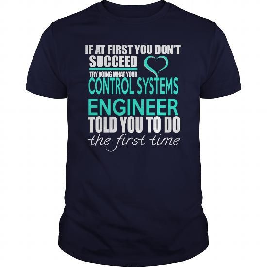 CONTROL SYSTEMS ENGINEER TRY DOING WHAT YOUR TOLD YOU TO DO THE FIRST TIME T…