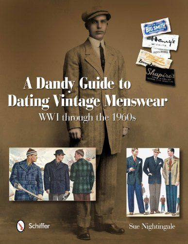 A Dandy Guide to Dating Vintage Menswear: WW1 Through the 1960s, http://www.amazon.com/dp/0764338900/ref=cm_sw_r_pi_awdm_4URvwb0992K7V