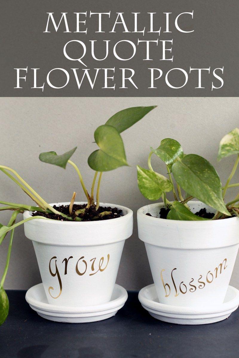 DIY Metallic Quote Flower Pots   Crafts: Spring   Pinterest   Flower on