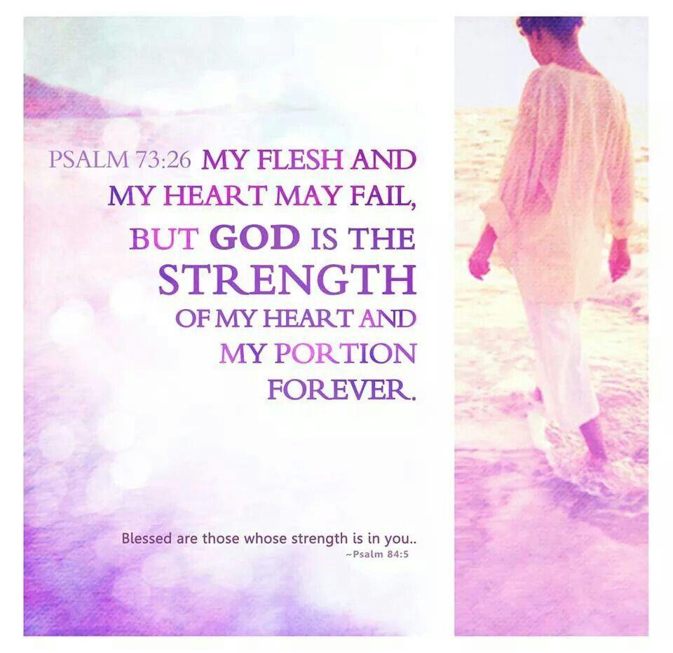 Psalm 73:26 KJV | Bible Scriptures | Pinterest