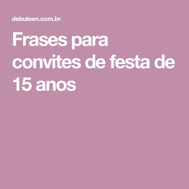 Frases Para Convites De Festa De 15 Anos Frases Party E Alice