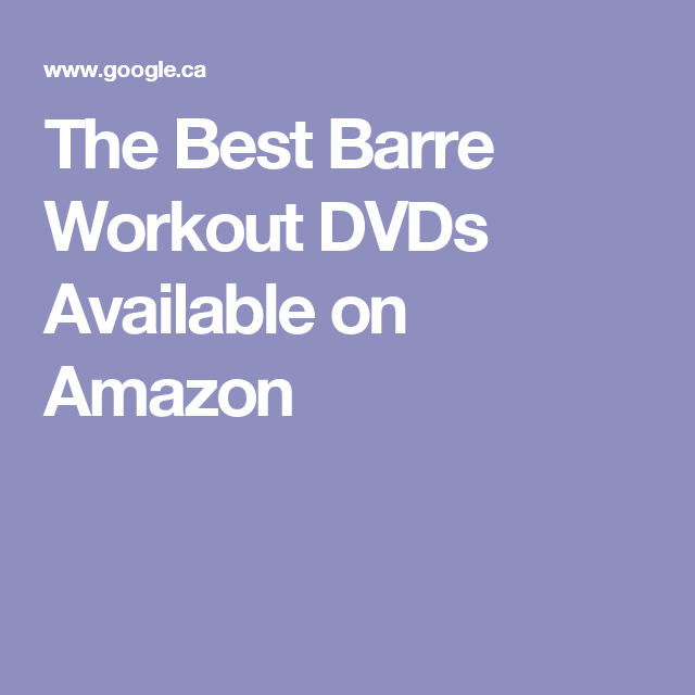The Best Barre Workout DVDs Available on Amazon