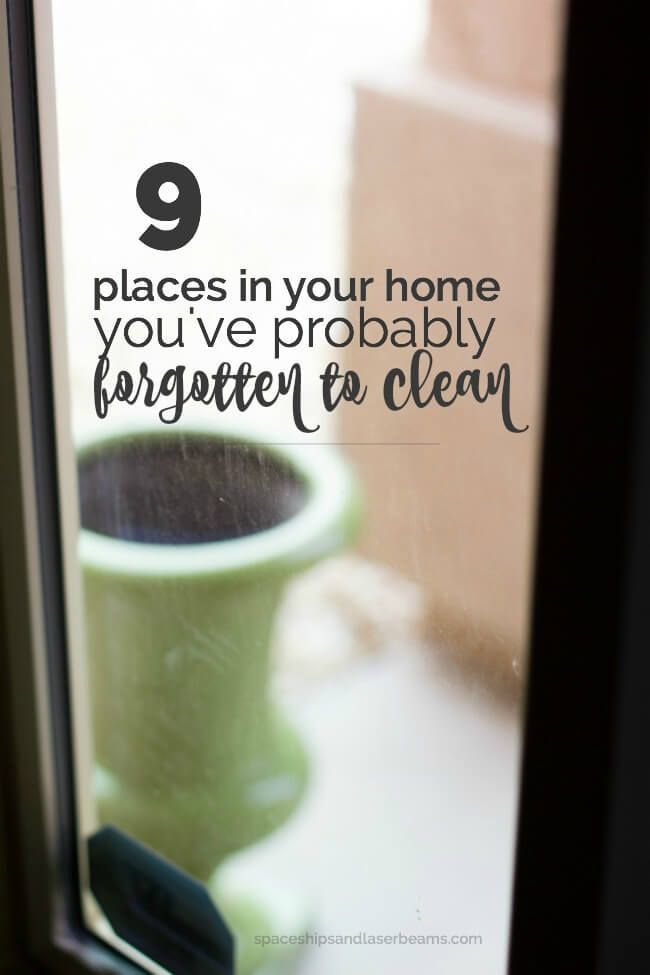 9 Places in Your Home You've Probably Forgotten to Clean