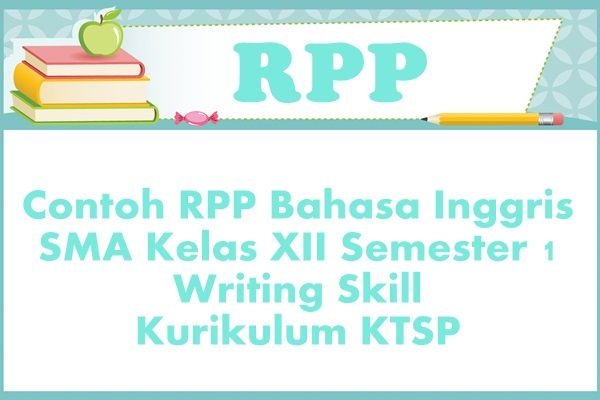 Contoh Rpp Bahasa Inggris Sma Kelas Xii Semester 1 Writing Skill Kurikulum Ktsp Inggris Belajar Bahasa Inggris Belajar