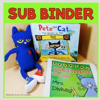 Sub Binder: Pete the Cat activities are includes in this sub binder. The books and cat are not included. This is a great way to organize your sub plan resources so when you write sub plans in the future, it will be quick and easy. The procedure pages are editable in Powerpoint. Put the pages in a binder so your sub has all the information he or she needs to have a smooth day when you can't be there.$
