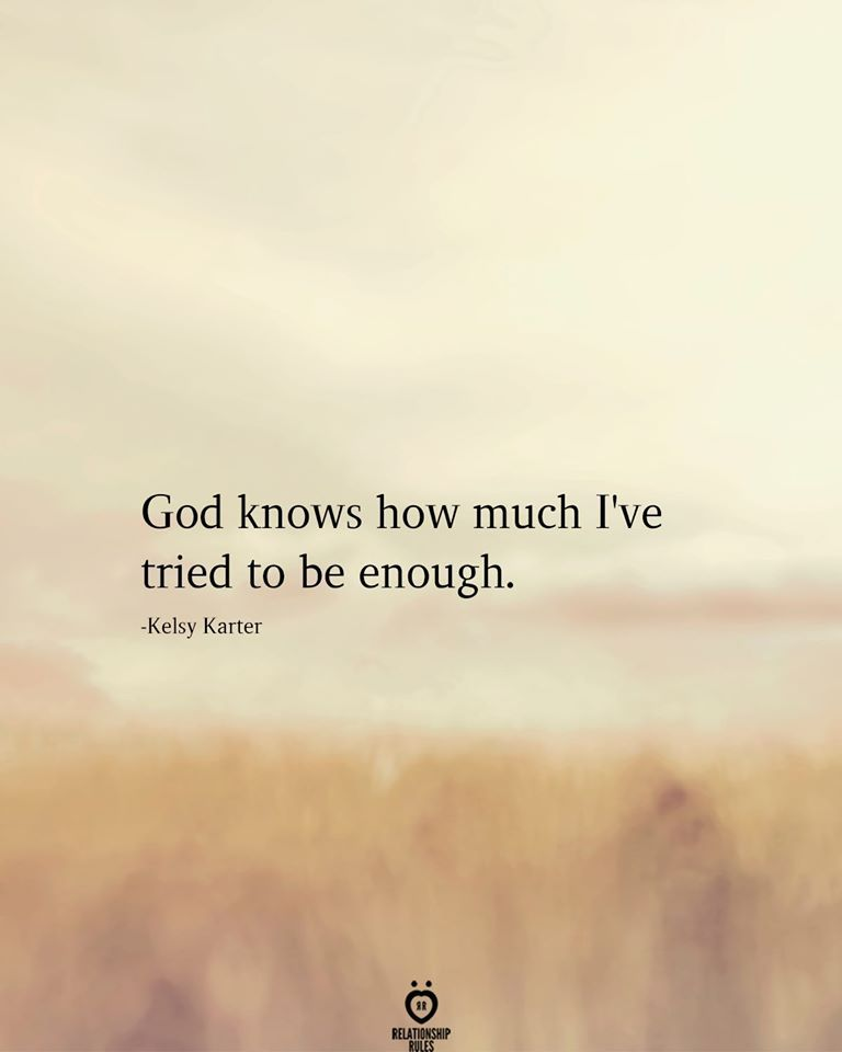 God knows How Much I've Tried